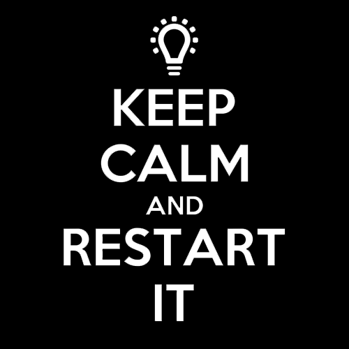 Keep Calm and Restart It