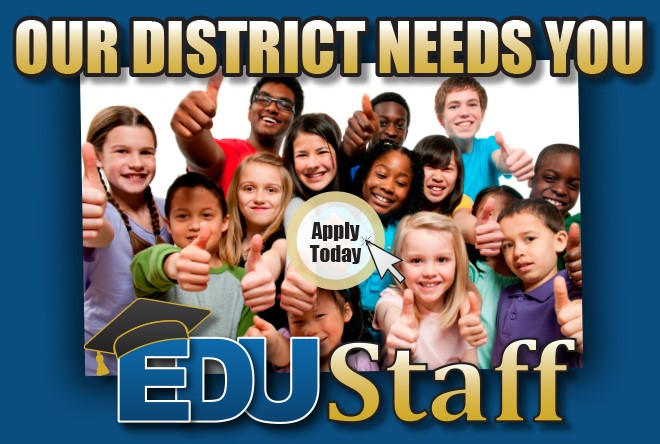 EduStaff - Our District Needs You!